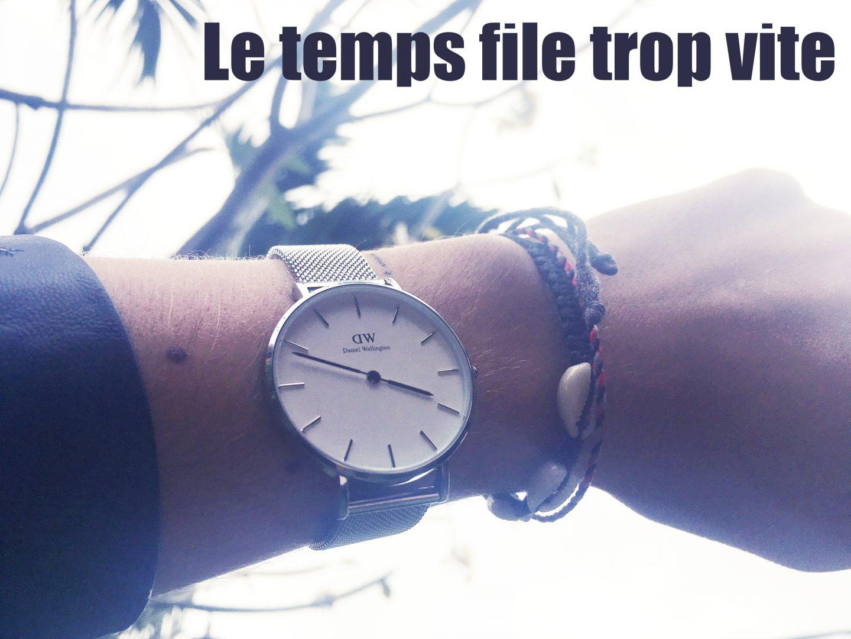 Le temps file trop vite