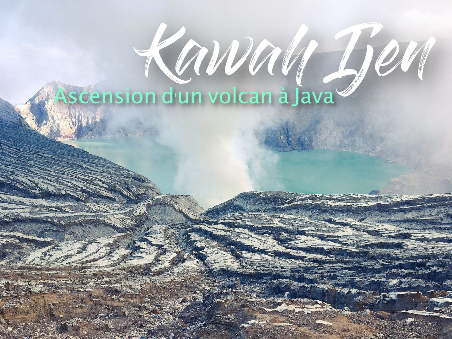 Kawah Ijen : l'ascension d'un volcan à Java